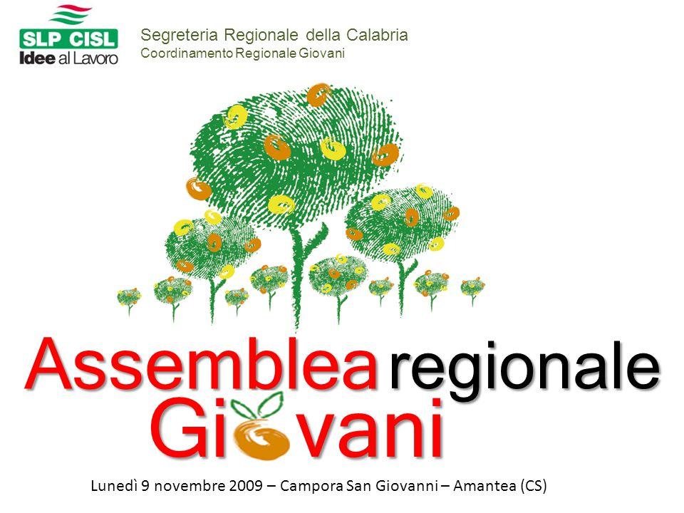 Segreteria Regionale della Calabria Coordinamento Regionale GiovaniAssemblea regionale Gi vani Lunedì 9 novembre 2009 – Campora San Giovanni – Amantea