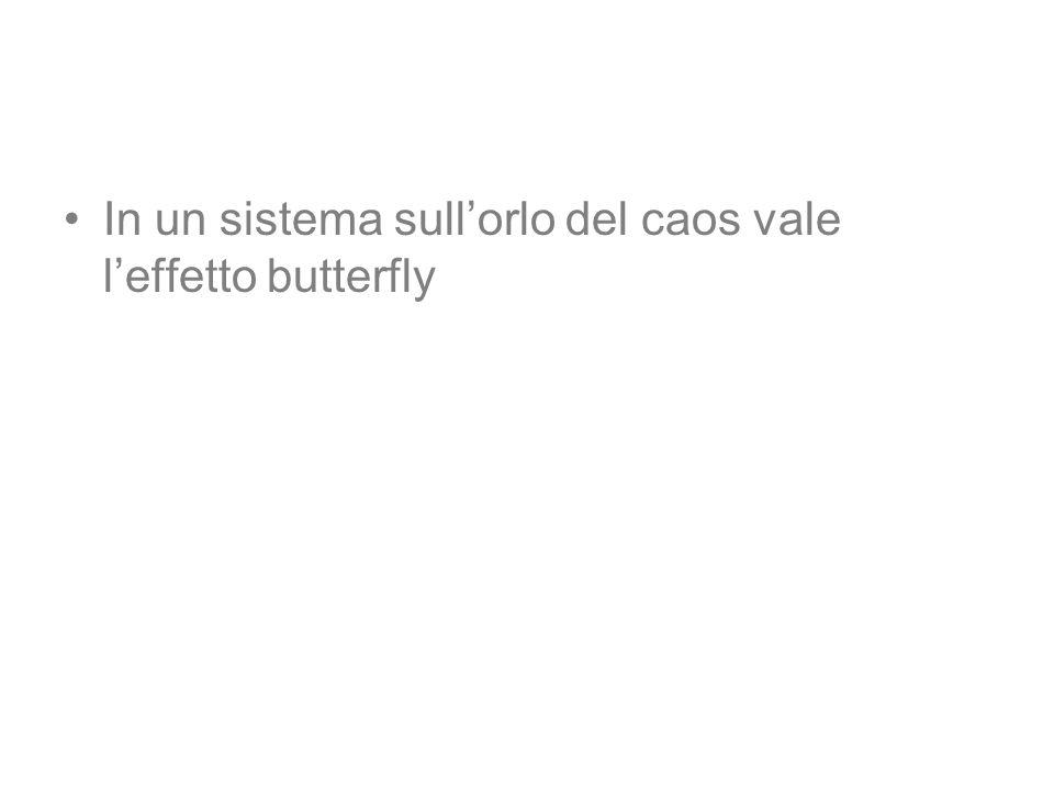 In un sistema sull'orlo del caos vale l'effetto butterfly