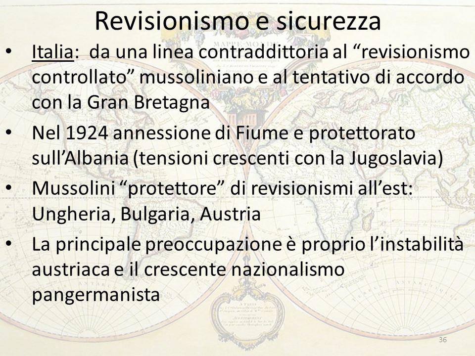 """Revisionismo e sicurezza 36 Italia: da una linea contraddittoria al """"revisionismo controllato"""" mussoliniano e al tentativo di accordo con la Gran Bret"""