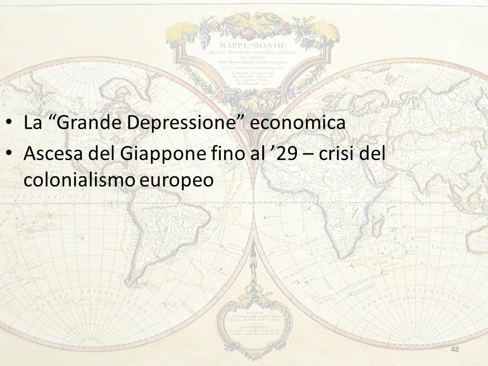 """La """"Grande Depressione"""" economica Ascesa del Giappone fino al '29 – crisi del colonialismo europeo 48"""
