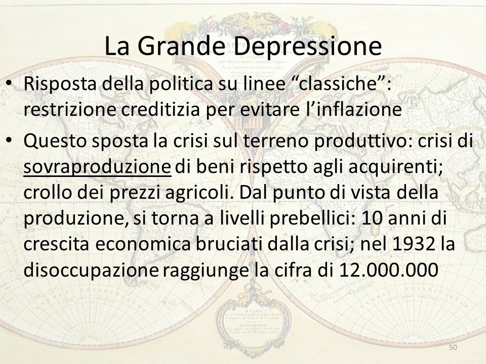 """La Grande Depressione Risposta della politica su linee """"classiche"""": restrizione creditizia per evitare l'inflazione Questo sposta la crisi sul terreno"""