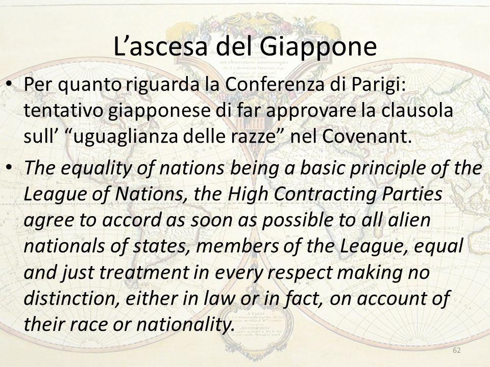 L'ascesa del Giappone Per quanto riguarda la Conferenza di Parigi: tentativo giapponese di far approvare la clausola sull' uguaglianza delle razze nel Covenant.