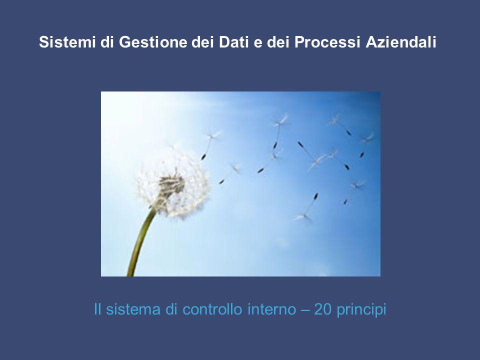 Sistemi di Gestione dei Dati e dei Processi Aziendali Il sistema di controllo interno – 20 principi