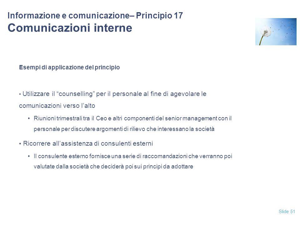 """Slide 51 Informazione e comunicazione– Principio 17 Comunicazioni interne Esempi di applicazione del principio Utilizzare il """"counselling"""" per il pers"""