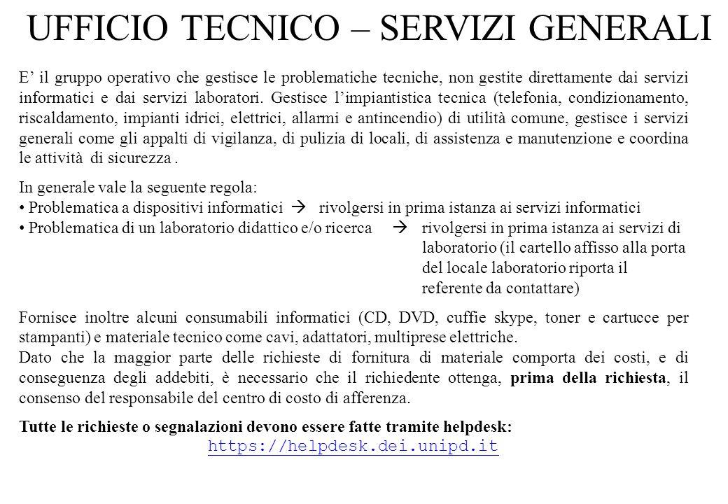 UFFICIO TECNICO – SERVIZI GENERALI E' il gruppo operativo che gestisce le problematiche tecniche, non gestite direttamente dai servizi informatici e d