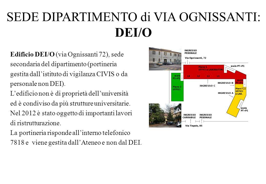 SEDE DIPARTIMENTO di VIA OGNISSANTI: DEI/O Edificio DEI/O (via Ognissanti 72), sede secondaria del dipartimento (portineria gestita dall'istituto di v
