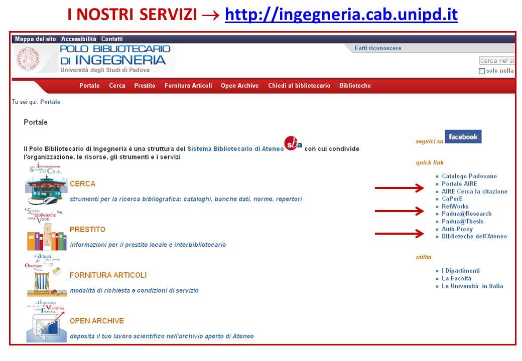 I NOSTRI SERVIZI  http://ingegneria.cab.unipd.ithttp://ingegneria.cab.unipd.it