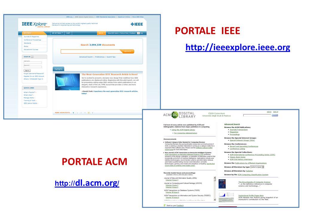 PORTALE IEEE http://ieeexplore.ieee.org PORTALE ACM http:// dl.acm.org / http://ieeexplore.ieee.org