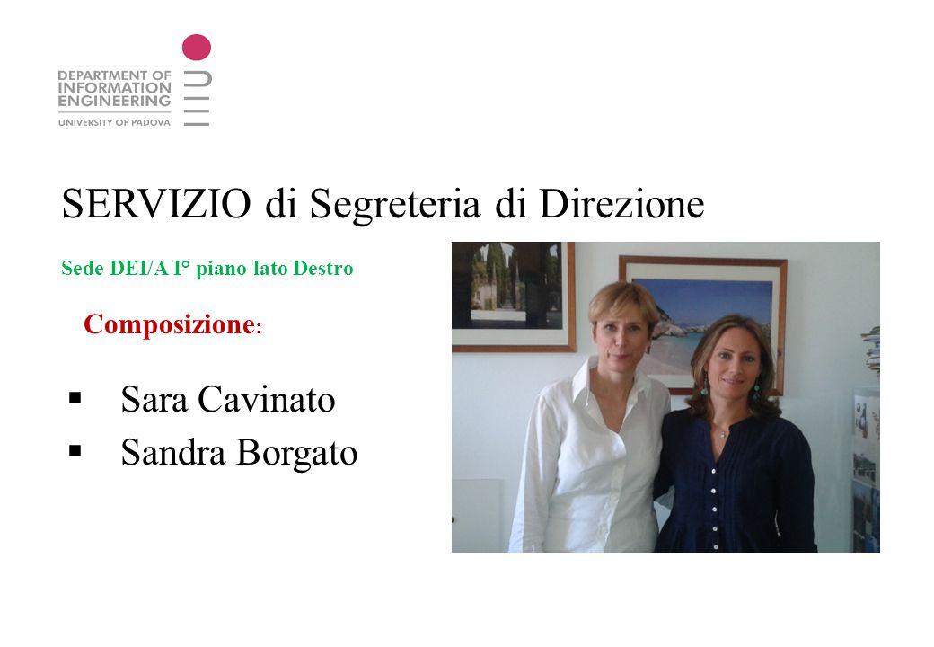 SERVIZIO di Segreteria di Direzione Sede DEI/A I° piano lato Destro Composizione :  Sara Cavinato  Sandra Borgato