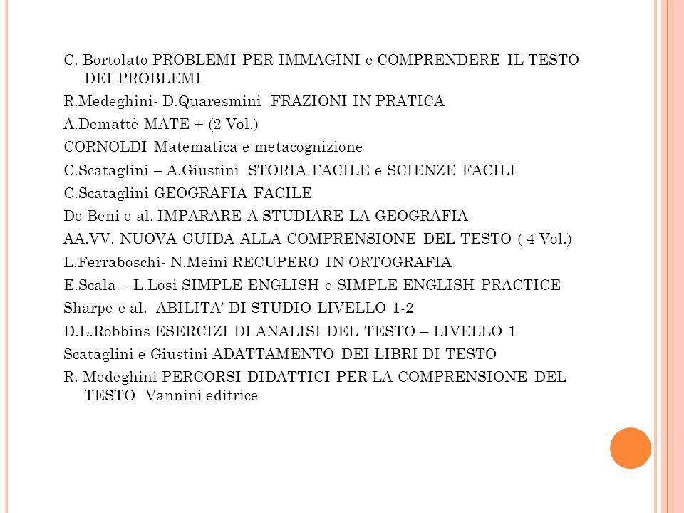 C. Bortolato PROBLEMI PER IMMAGINI e COMPRENDERE IL TESTO DEI PROBLEMI R.Medeghini- D.Quaresmini FRAZIONI IN PRATICA A.Demattè MATE + (2 Vol.)  CORNO