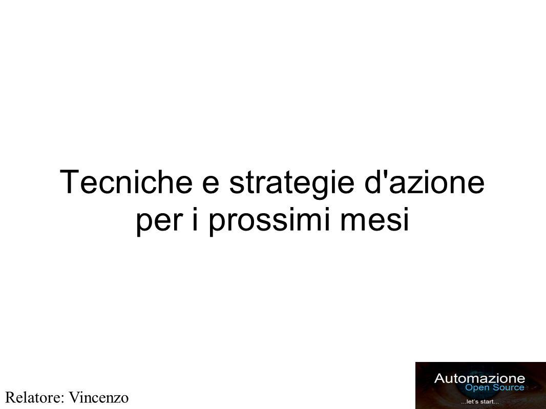 Tecniche e strategie d azione per i prossimi mesi Relatore: Vincenzo