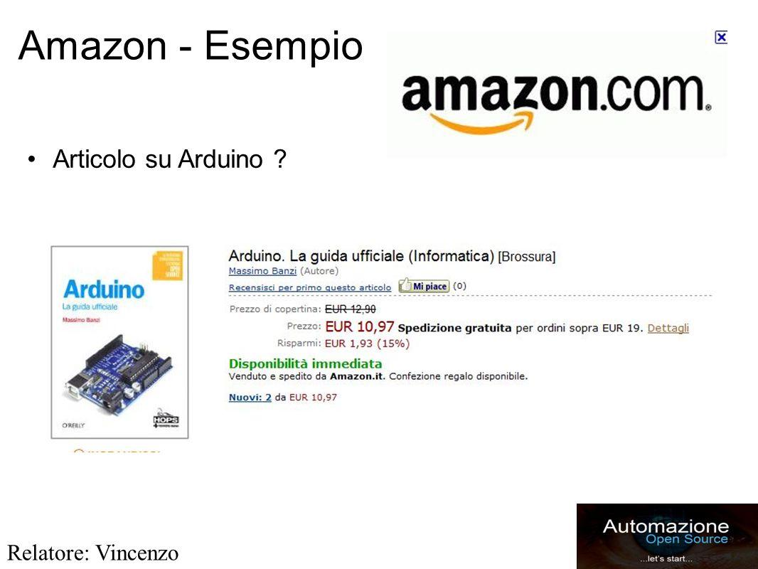 Amazon - Esempio Articolo su Arduino Relatore: Vincenzo