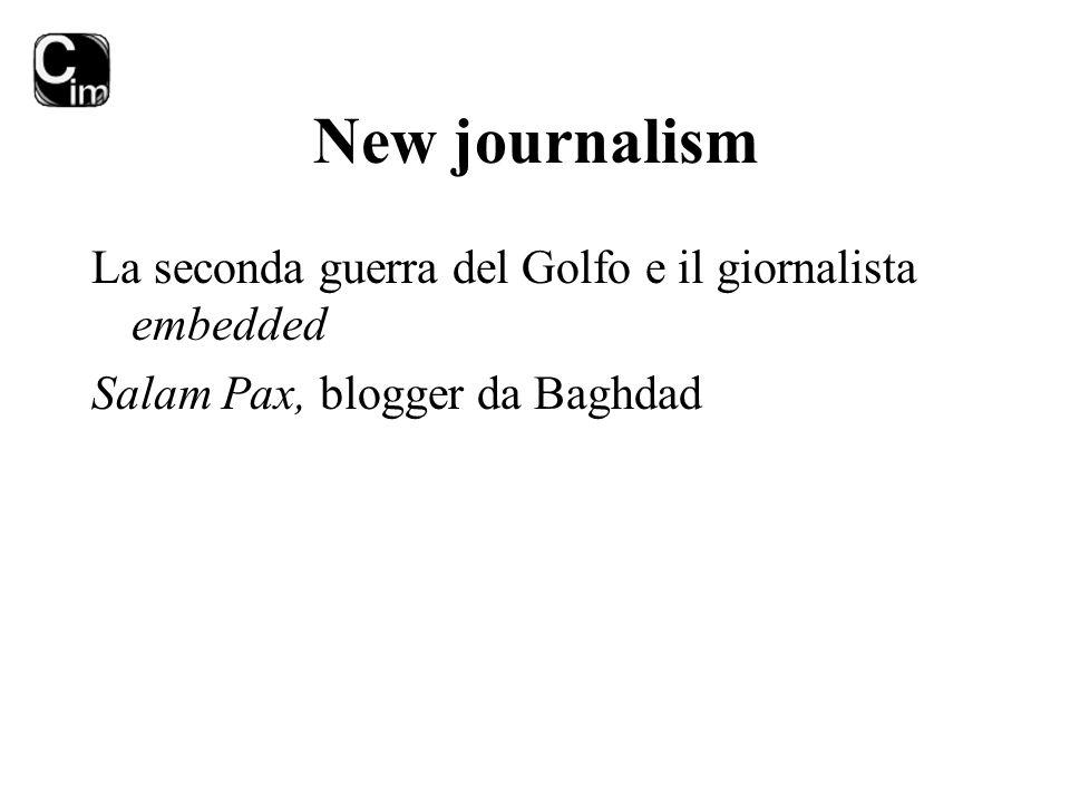 New journalism La seconda guerra del Golfo e il giornalista embedded Salam Pax, blogger da Baghdad