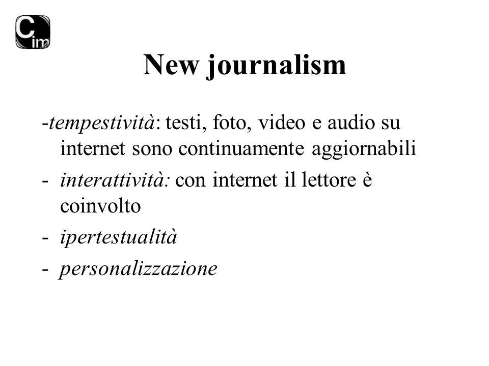 New journalism -tempestività: testi, foto, video e audio su internet sono continuamente aggiornabili -interattività: con internet il lettore è coinvol