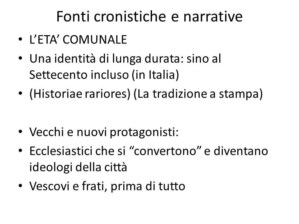 Fonti cronistiche e narrative L'ETA' COMUNALE Una identità di lunga durata: sino al Settecento incluso (in Italia) (Historiae rariores) (La tradizione