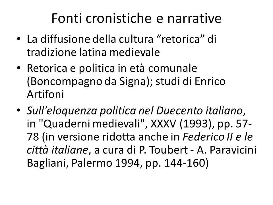 """Fonti cronistiche e narrative La diffusione della cultura """"retorica"""" di tradizione latina medievale Retorica e politica in età comunale (Boncompagno d"""