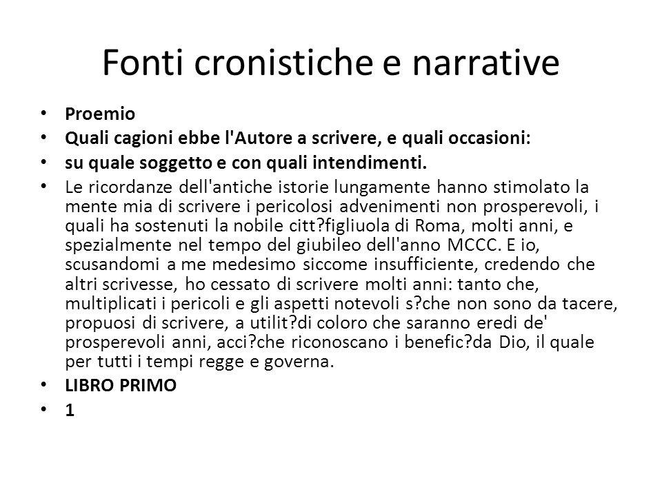 Fonti cronistiche e narrative Proemio Quali cagioni ebbe l Autore a scrivere, e quali occasioni: su quale soggetto e con quali intendimenti.