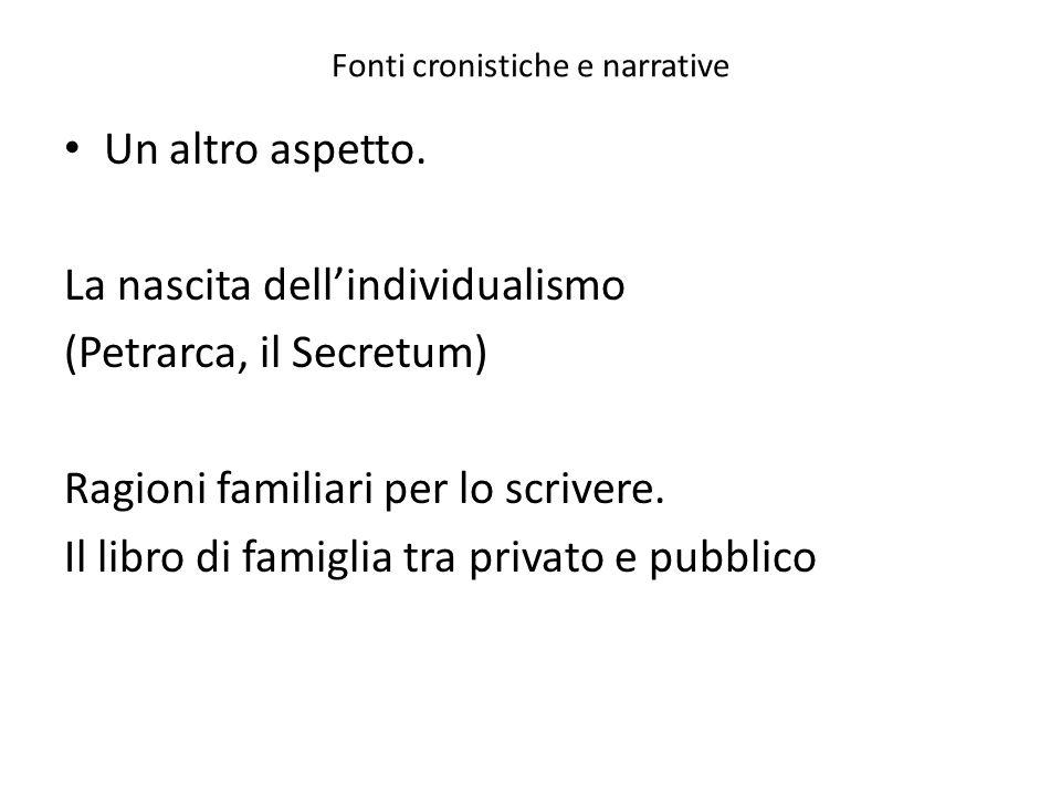 Fonti cronistiche e narrative Un altro aspetto.