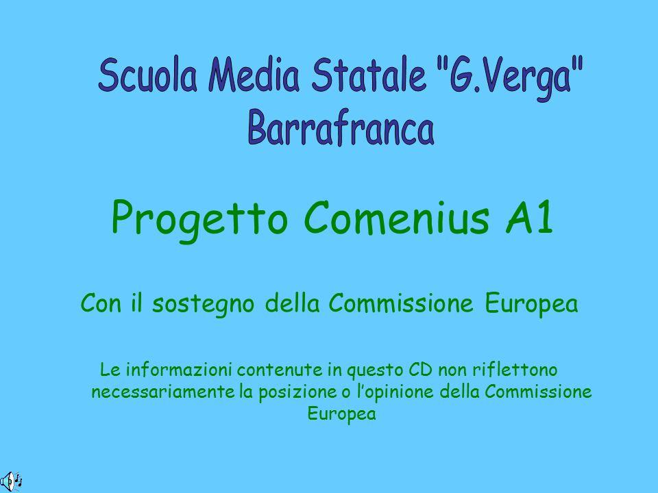 Progetto Comenius A1 Con il sostegno della Commissione Europea Le informazioni contenute in questo CD non riflettono necessariamente la posizione o l'opinione della Commissione Europea