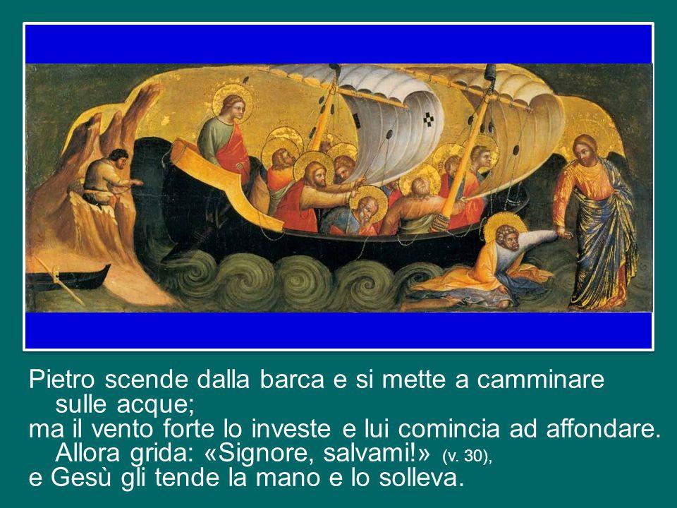 Quando lo vedono, i discepoli si spaventano, pensano a un fantasma, ma Lui li tranquillizza: «Coraggio, sono io, non abbiate paura!» (v. 27). Pietro,