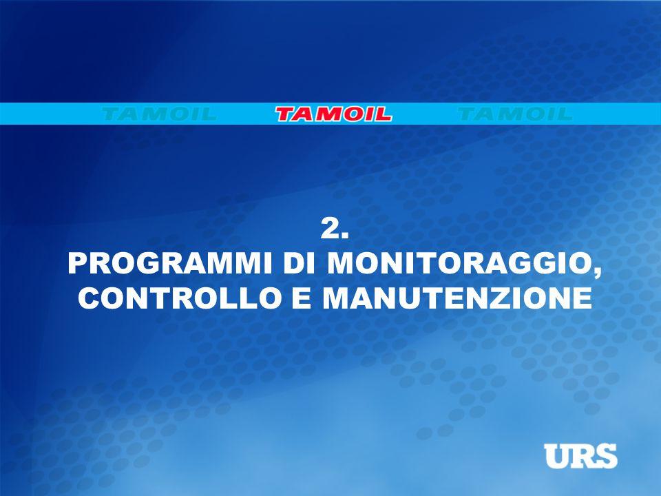 2. PROGRAMMI DI MONITORAGGIO, CONTROLLO E MANUTENZIONE