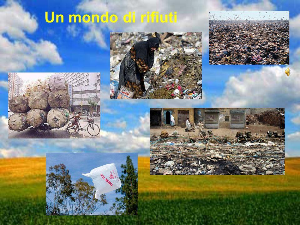 Un mondo di rifiuti Un mare di rifiuti