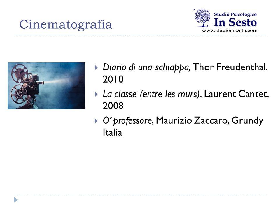 Cinematografia www.studioinsesto.com  Diario di una schiappa, Thor Freudenthal, 2010  La classe (entre les murs), Laurent Cantet, 2008  O' professo