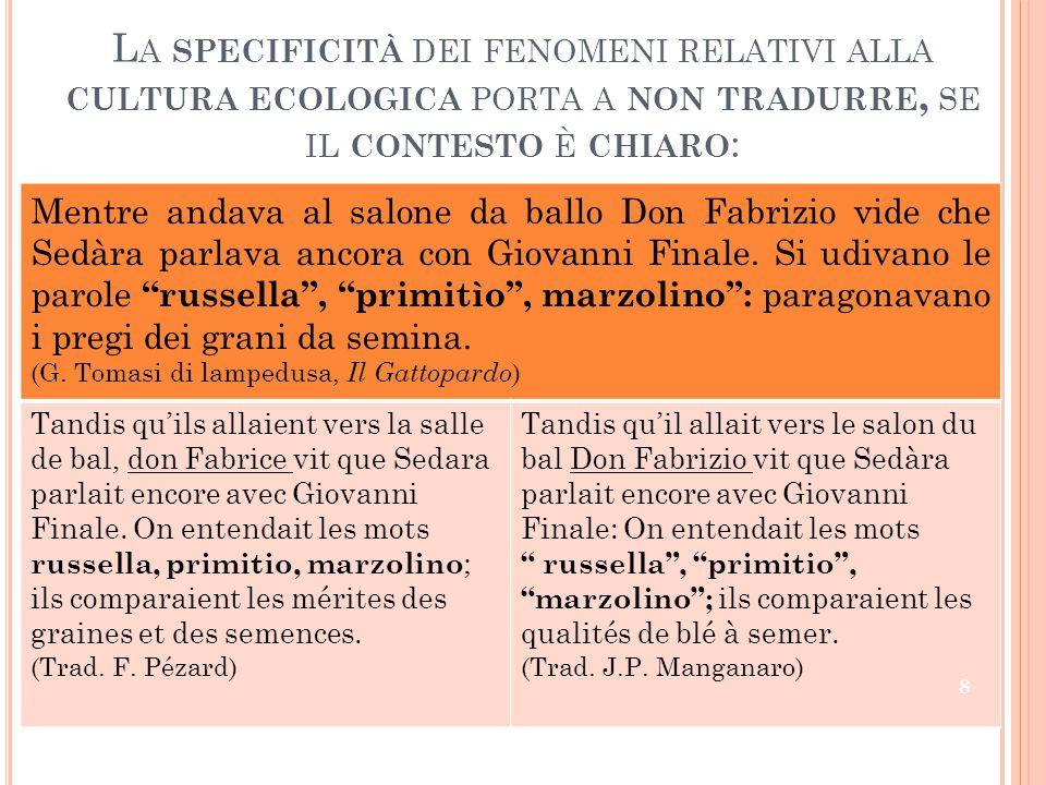 ALTRO AMBITO DELL' INTRADUCIBILIT À È QUELLO SEGNALATO IN NOTA DALLE ESPRESSIONI IN FRANCESE/ITALIANO NEL TESTO .