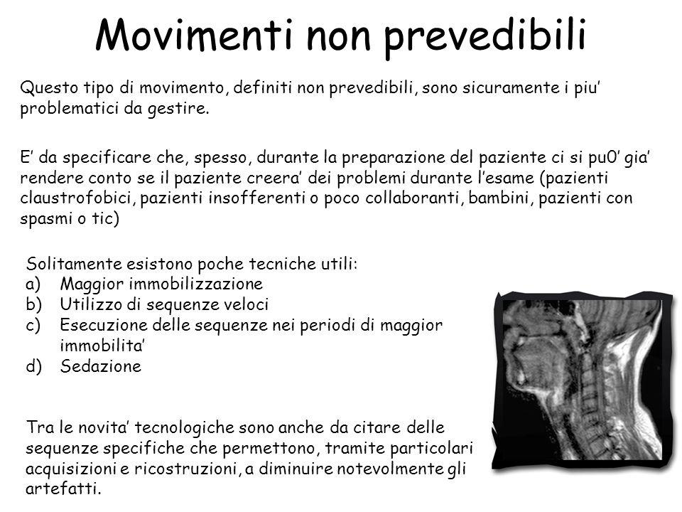 Movimenti non prevedibili Questo tipo di movimento, definiti non prevedibili, sono sicuramente i piu' problematici da gestire.