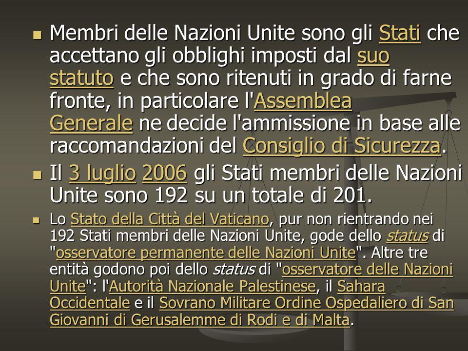 Membri delle Nazioni Unite sono gli Stati che accettano gli obblighi imposti dal suo statuto e che sono ritenuti in grado di farne fronte, in particol