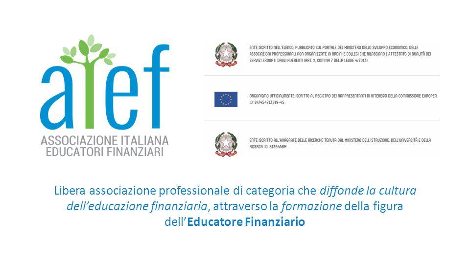 Libera associazione professionale di categoria che diffonde la cultura dell'educazione finanziaria, attraverso la formazione della figura dell'Educatore Finanziario