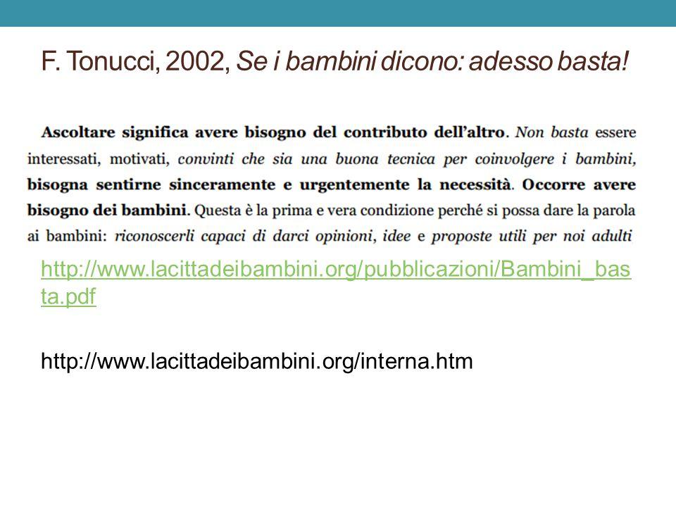 F. Tonucci, 2002, Se i bambini dicono: adesso basta.