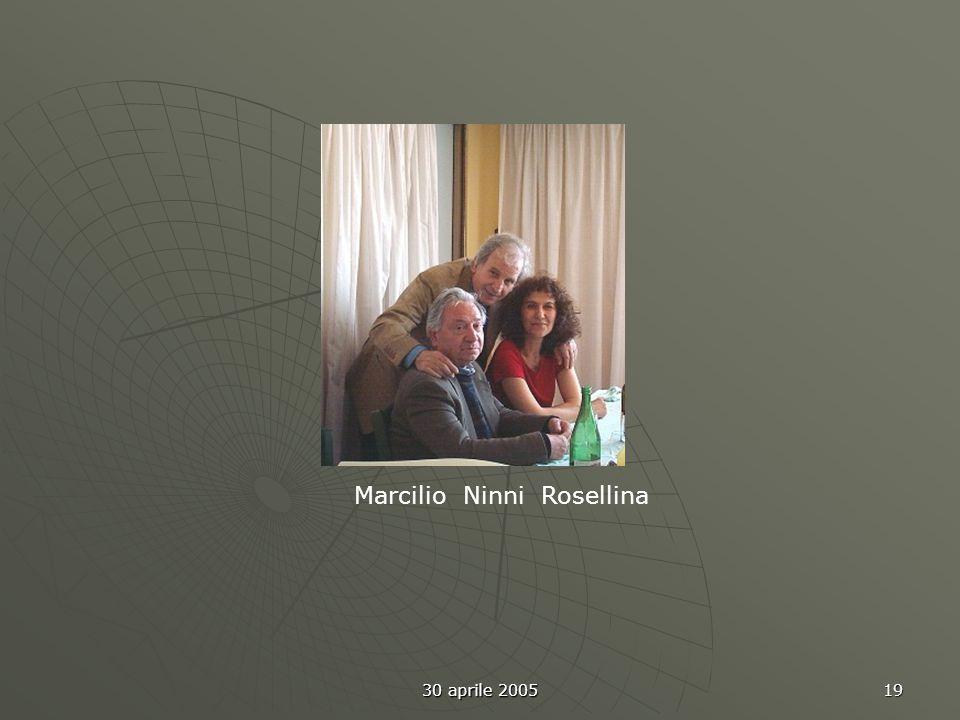 30 aprile 2005 19 Marcilio Ninni Rosellina
