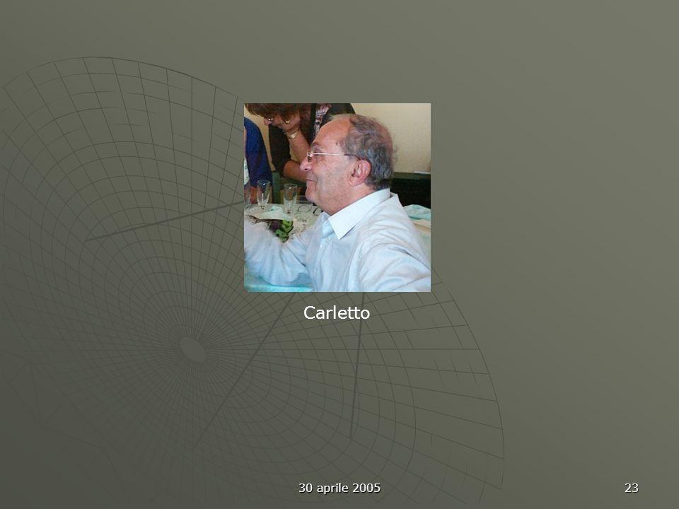 30 aprile 2005 23 Carletto