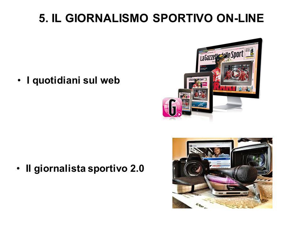 5. IL GIORNALISMO SPORTIVO ON-LINE I quotidiani sul web Il giornalista sportivo 2.0