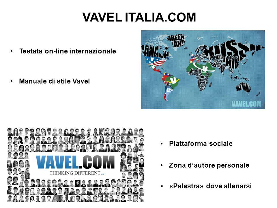 VAVEL ITALIA.COM Piattaforma sociale Testata on-line internazionale Zona d'autore personale «Palestra» dove allenarsi Manuale di stile Vavel
