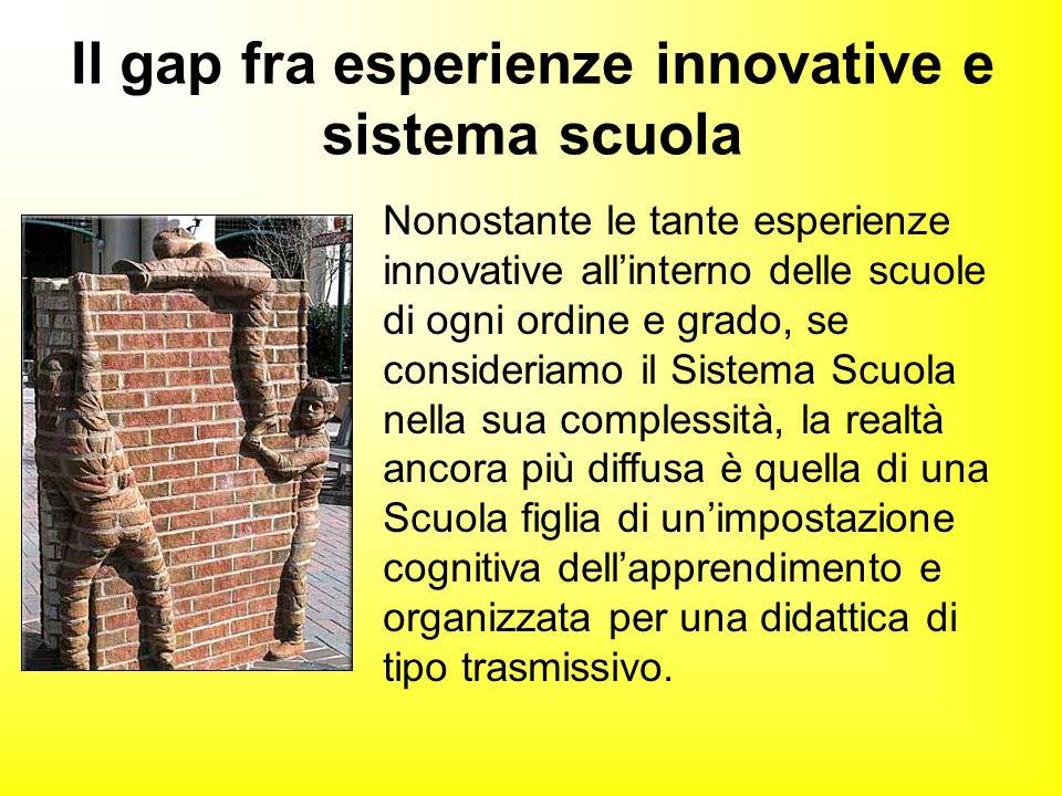 Nonostante le tante esperienze innovative all'interno delle scuole di ogni ordine e grado, se consideriamo il Sistema Scuola nella sua complessità, la
