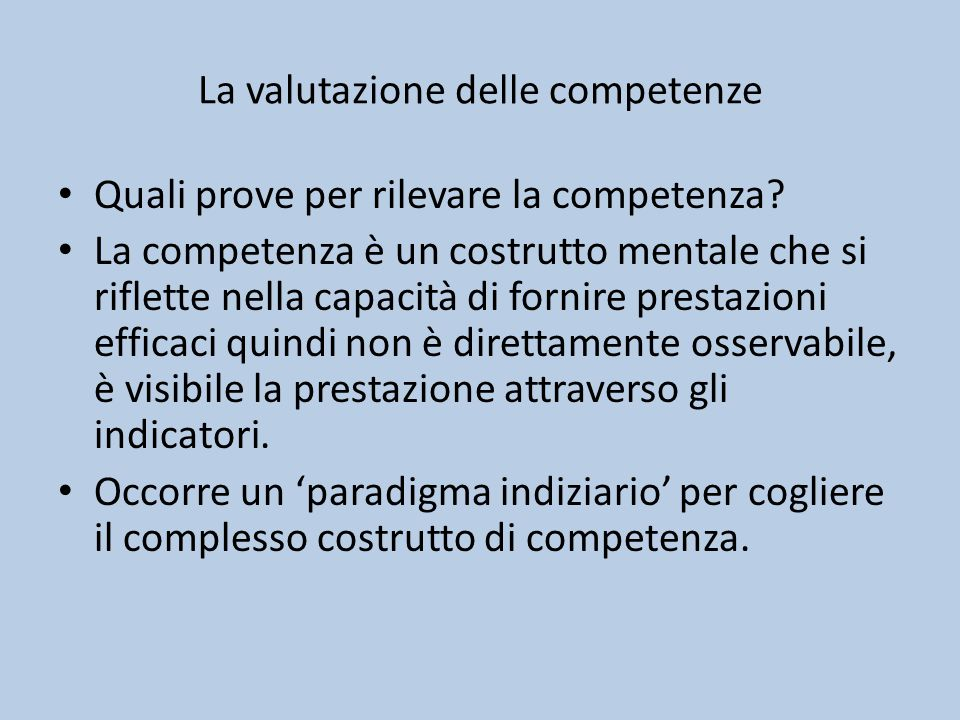 La valutazione delle competenze Quali prove per rilevare la competenza.