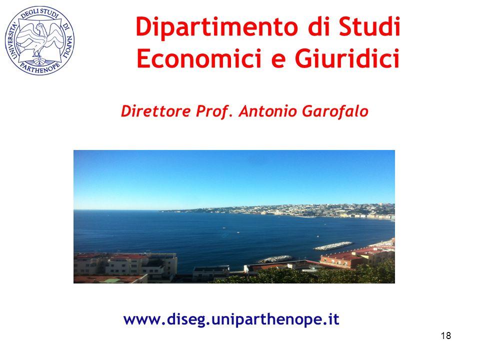 Dipartimento di Studi Economici e Giuridici 18 Direttore Prof. Antonio Garofalo www.diseg.uniparthenope.it