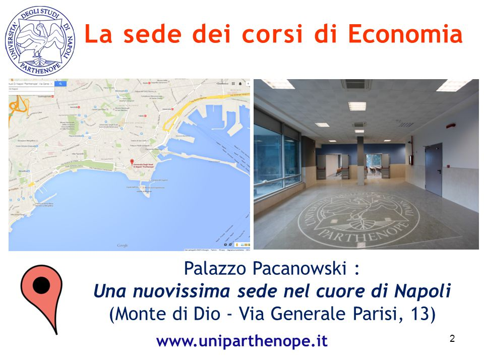 Palazzo Pacanowski : Una nuovissima sede nel cuore di Napoli (Monte di Dio - Via Generale Parisi, 13) 2 La sede dei corsi di Economia www.uniparthenop