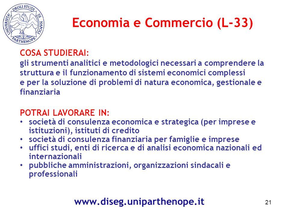 COSA STUDIERAI: gli strumenti analitici e metodologici necessari a comprendere la struttura e il funzionamento di sistemi economici complessi e per la