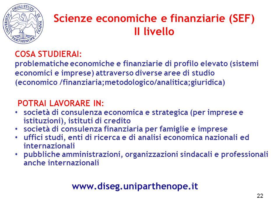 COSA STUDIERAI: problematiche economiche e finanziarie di profilo elevato (sistemi economici e imprese) attraverso diverse aree di studio (economico /