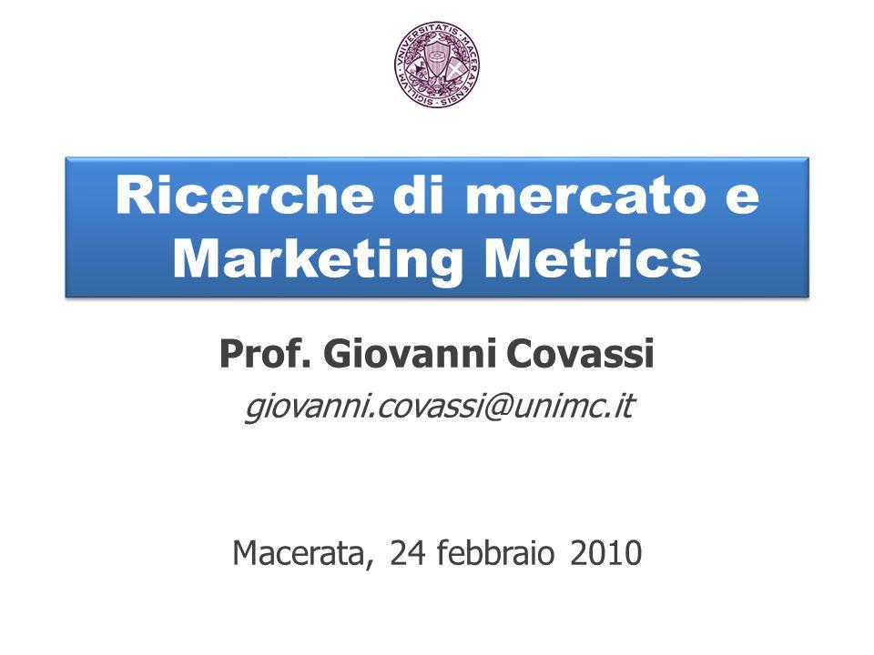 Ricerche di mercato e Marketing Metrics Prof.