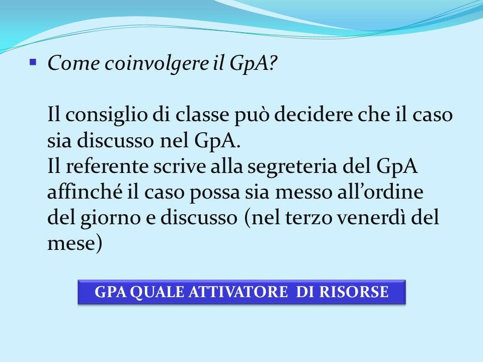 GPA QUALE ATTIVATORE DI RISORSE  Come coinvolgere il GpA.