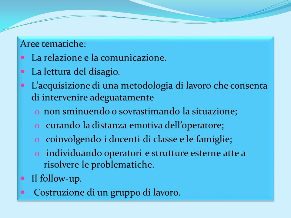 Aree tematiche: La relazione e la comunicazione. La lettura del disagio.