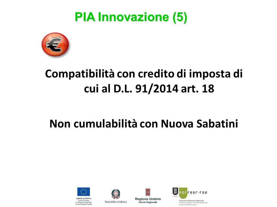 Compatibilità con credito di imposta di cui al D.L. 91/2014 art. 18 Non cumulabilità con Nuova Sabatini PIA Innovazione (5)