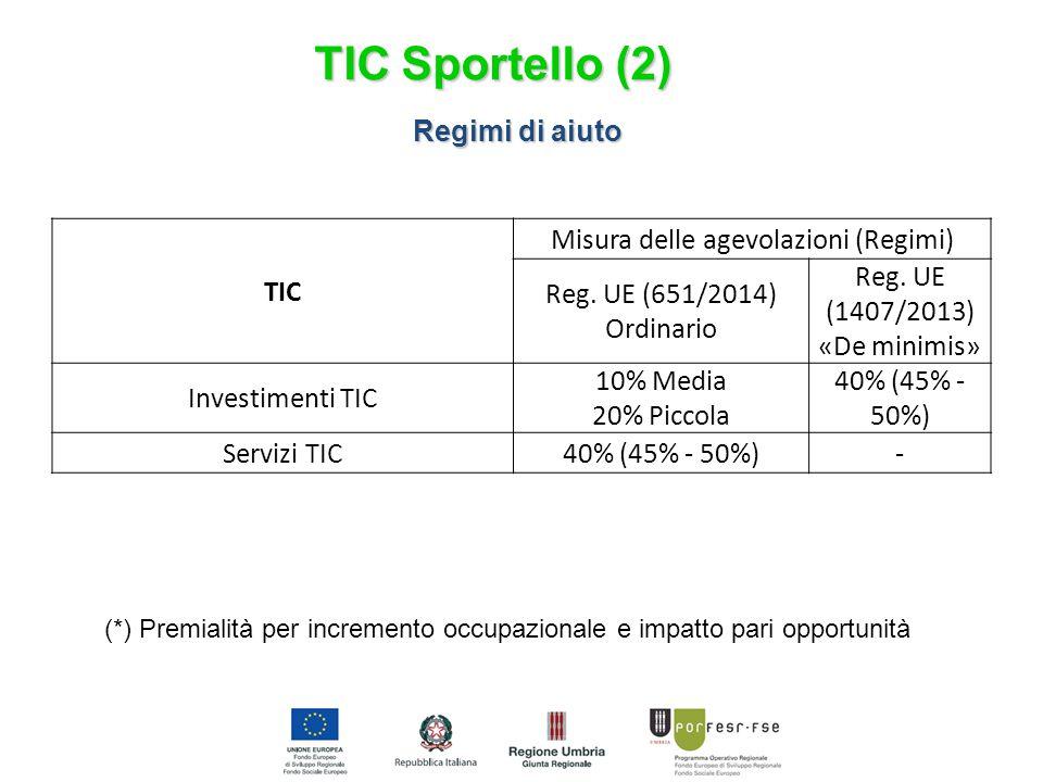 Regimi di aiuto (*) Premialità per incremento occupazionale e impatto pari opportunità TIC Misura delle agevolazioni (Regimi) Reg. UE (651/2014) Ordin