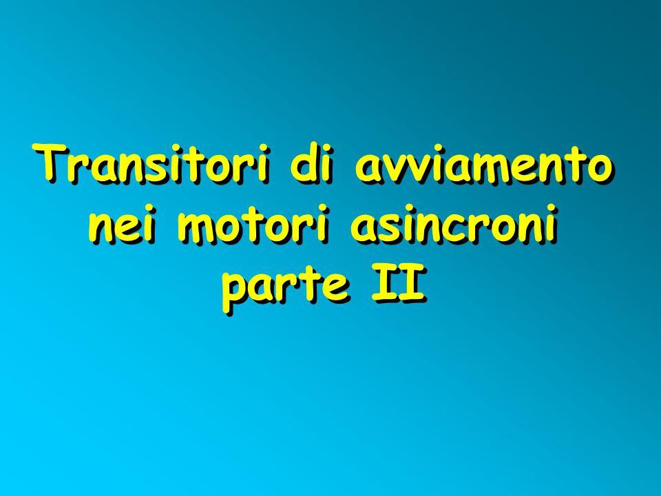 Transitori di avviamento nei motori asincroni parte II