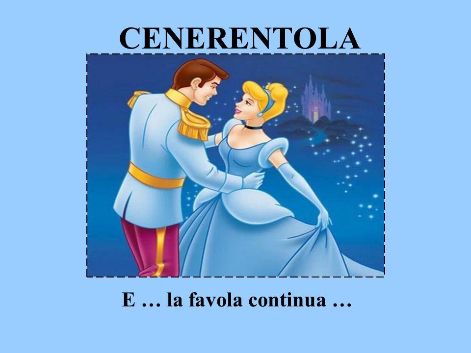 CENERENTOLA E … la favola continua …