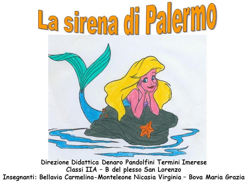 Direzione Didattica Denaro Pandolfini Termini Imerese Classi IIA – B del plesso San Lorenzo Insegnanti: Bellavia Carmelina-Monteleone Nicasia Virginia